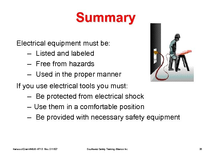 Summary Electrical equipment must be: – Listed and labeled – Free from hazards –