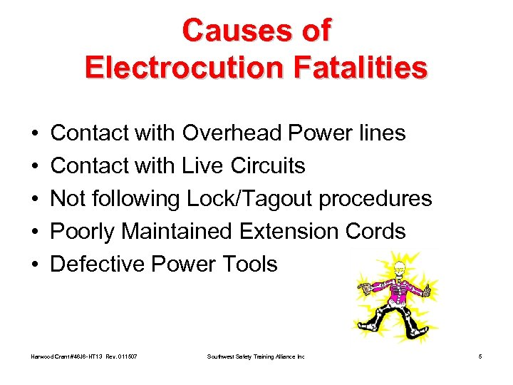 Causes of Electrocution Fatalities • • • Contact with Overhead Power lines Contact with
