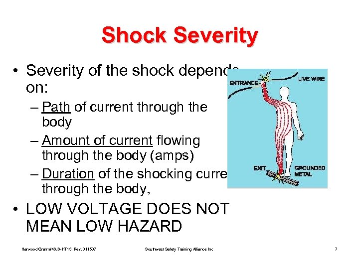 Shock Severity • Severity of the shock depends on: – Path of current through