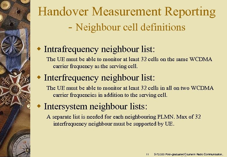 Handover Measurement Reporting - Neighbour cell definitions w Intrafrequency neighbour list: The UE must