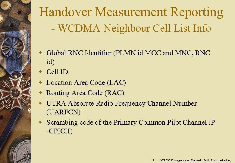 Handover Measurement Reporting - WCDMA Neighbour Cell List Info w Global RNC Identifier (PLMN
