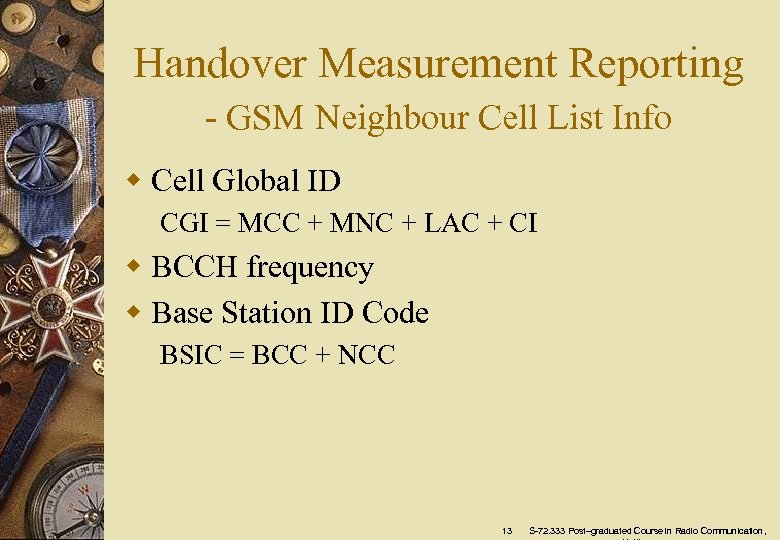 Handover Measurement Reporting - GSM Neighbour Cell List Info w Cell Global ID CGI