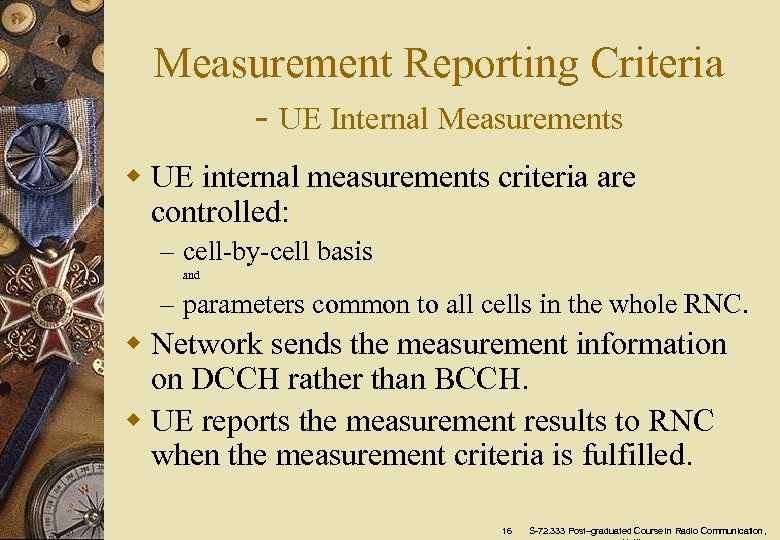 Measurement Reporting Criteria - UE Internal Measurements w UE internal measurements criteria are controlled: