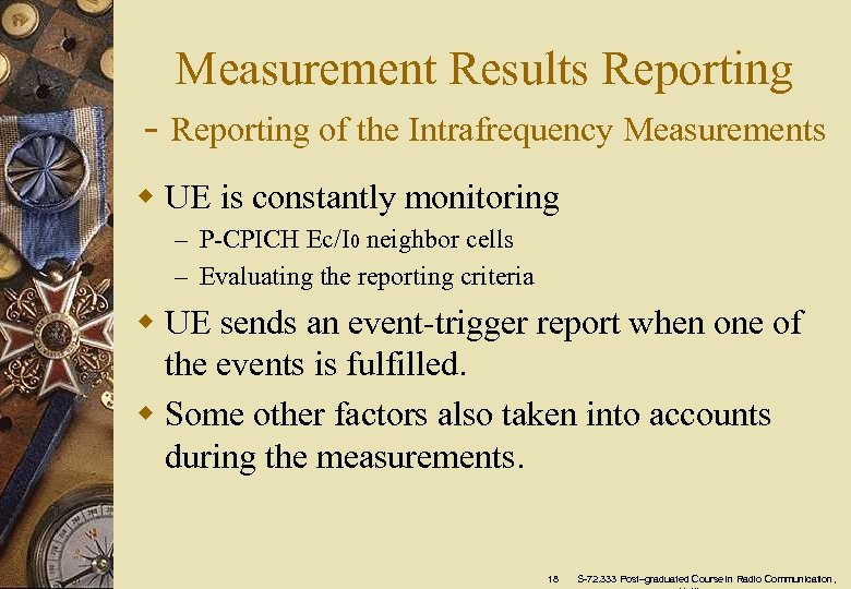 Measurement Results Reporting - Reporting of the Intrafrequency Measurements w UE is constantly monitoring