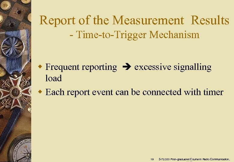 Report of the Measurement Results - Time-to-Trigger Mechanism w Frequent reporting excessive signalling load