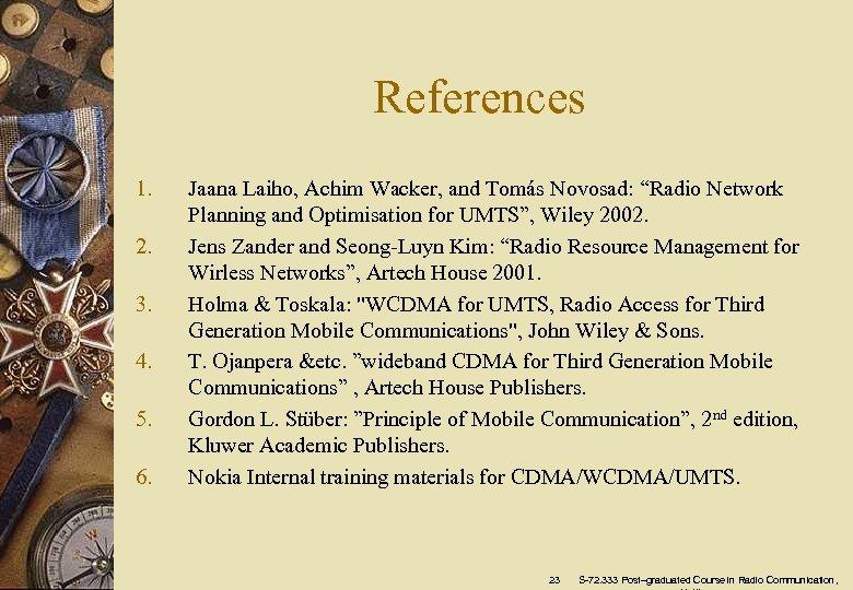 References 1. 2. 3. 4. 5. 6. Jaana Laiho, Achim Wacker, and Tomás Novosad: