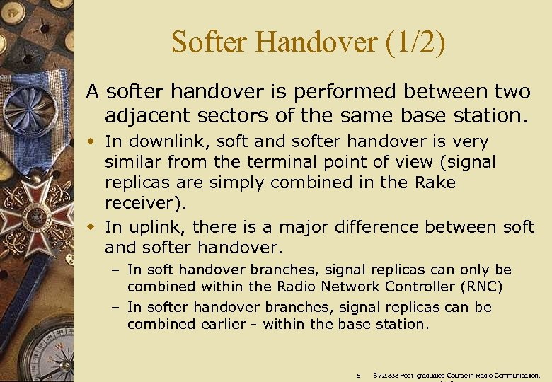Softer Handover (1/2) A softer handover is performed between two adjacent sectors of the
