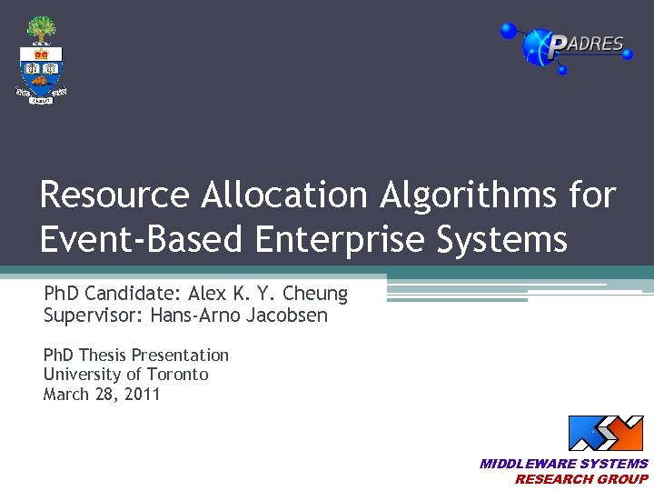 Resource Allocation Algorithms for Event-Based Enterprise Systems Ph. D Candidate: Alex K. Y. Cheung