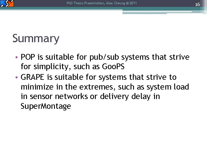 Ph. D Thesis Presentation, Alex Cheung © 2011 Summary • POP is suitable for