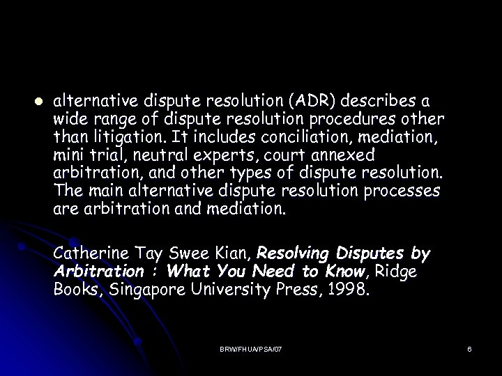 alternative dispute resolutions Alternative dispute resolution (adr) has been utilized by the florida court system to resolve disputes for over 30 years, starting with the creation of the first citizen dispute settlement (cds) center in dade county in 1975.