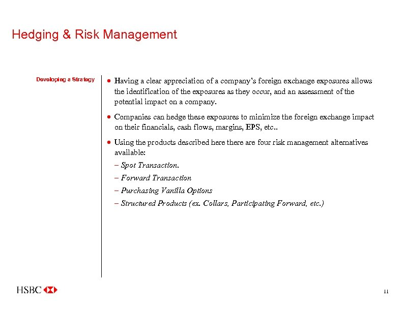 Hedging & Risk Management Developing a Strategy · Having a clear appreciation of a