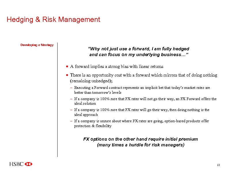 """Hedging & Risk Management Developing a Strategy """"Why not just use a forward, I"""