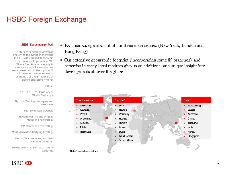 HSBC Foreign Exchange 2008 Euromoney Poll HSBC is consistently ranked as one of the