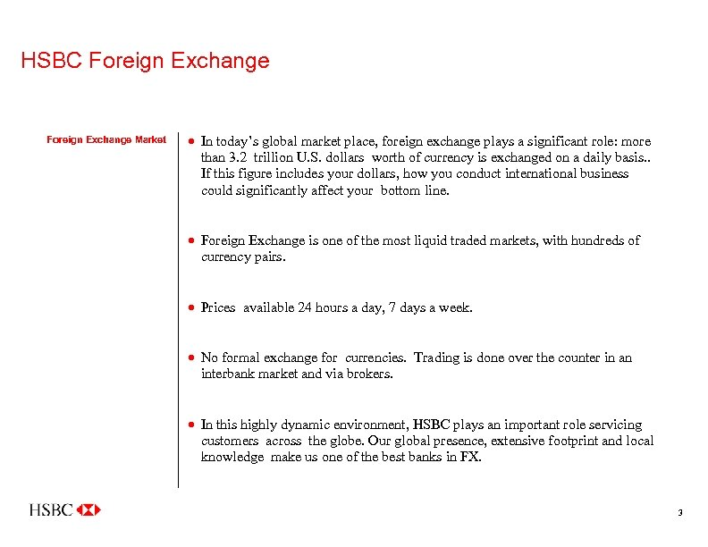 HSBC Foreign Exchange Market · In today's global market place, foreign exchange plays a