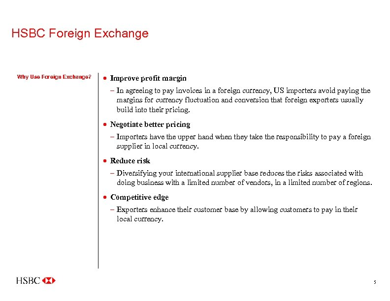HSBC Foreign Exchange Why Use Foreign Exchange? · Improve profit margin – In agreeing