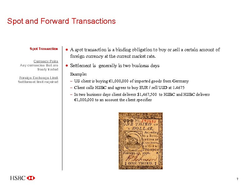 Spot and Forward Transactions Spot Transaction Currency Pairs Any currencies that are freely traded