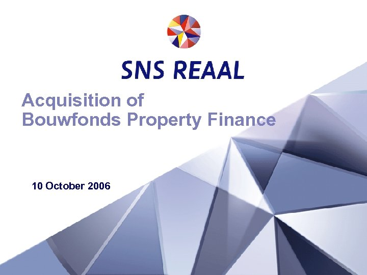 Acquisition of Bouwfonds Property Finance 10 October 2006