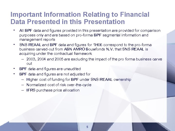 Important Information Relating to Financial Data Presented in this Presentation • • All BPF