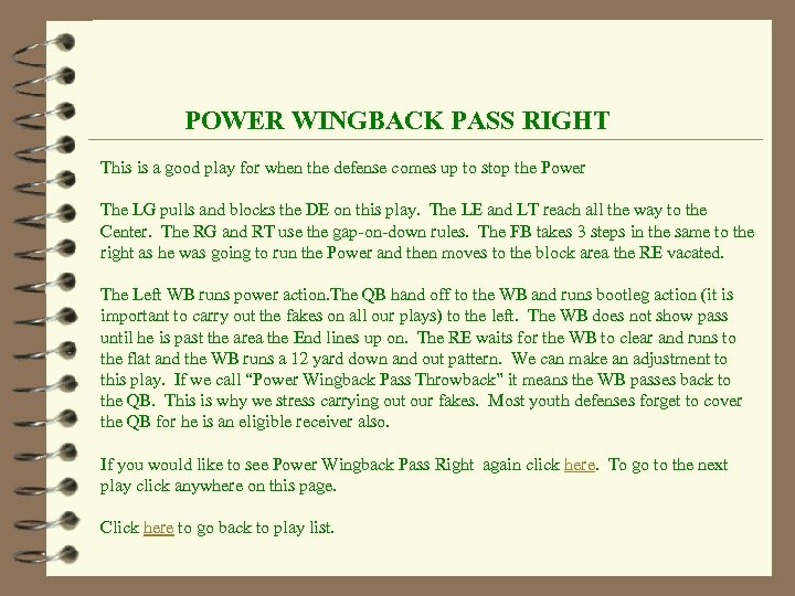 POWER WINGBACK PASS RIGHT This is a good play for when the defense comes