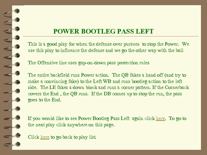 POWER BOOTLEG PASS LEFT This is a good play for when the defense over