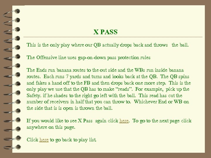 X PASS This is the only play where our QB actually drops back and