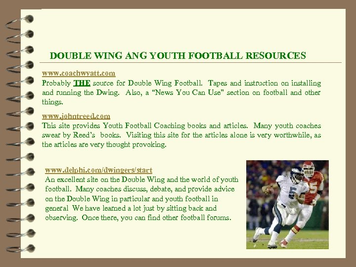 DOUBLE WING ANG YOUTH FOOTBALL RESOURCES www. coachwyatt. com Probably THE source for Double