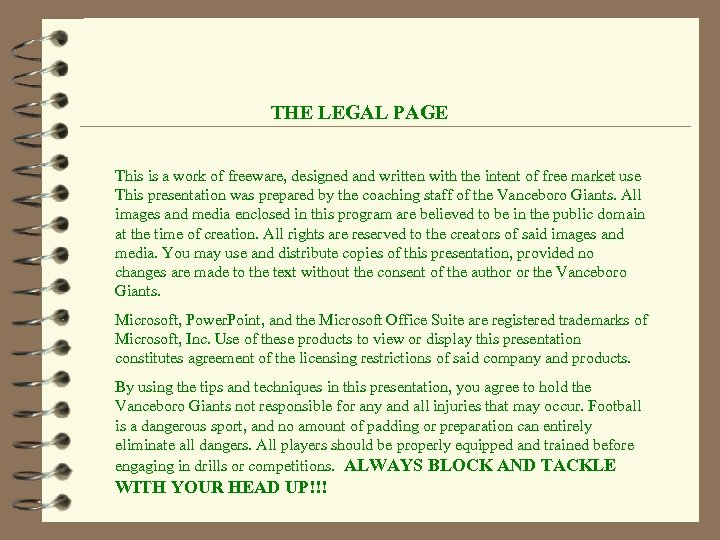THE LEGAL PAGE This is a work of freeware, designed and written with the