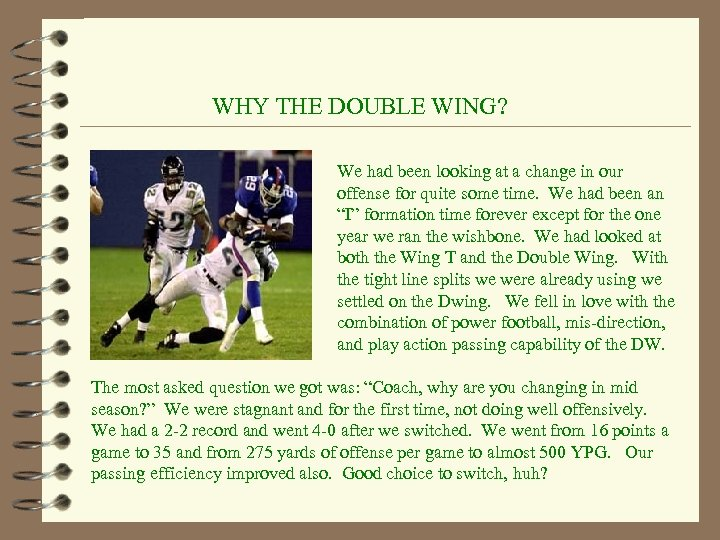 WHY THE DOUBLE WING? We had been looking at a change in our offense