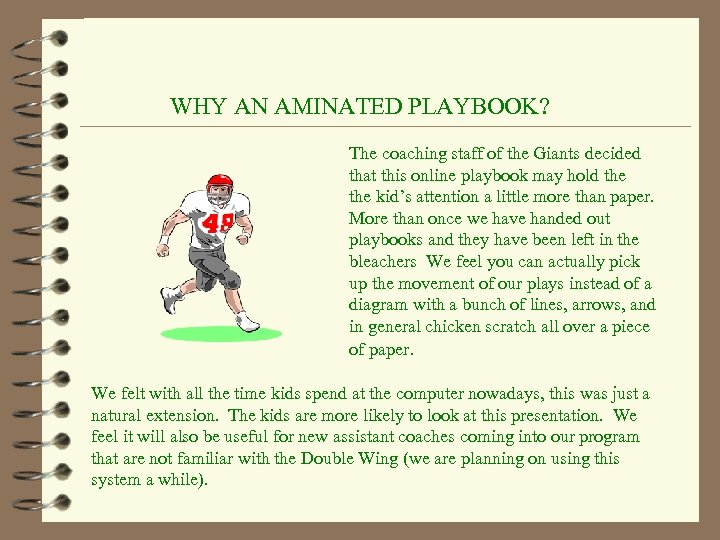 WHY AN AMINATED PLAYBOOK? The coaching staff of the Giants decided that this online