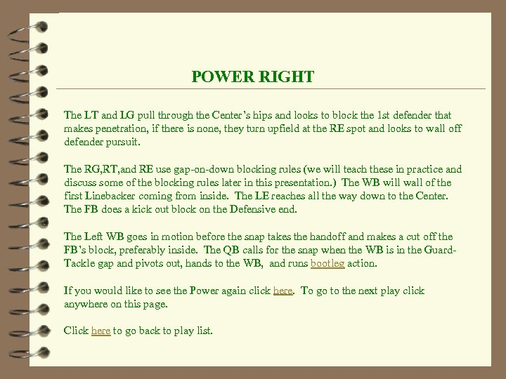 POWER RIGHT The LT and LG pull through the Center's hips and looks to