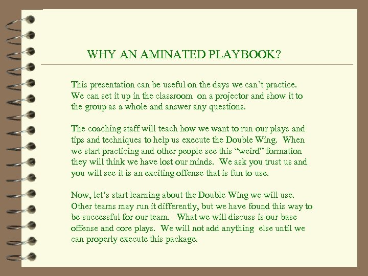 WHY AN AMINATED PLAYBOOK? This presentation can be useful on the days we can't