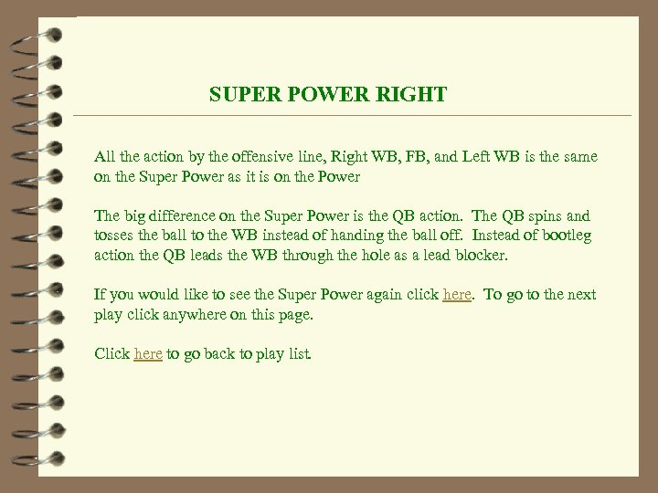 SUPER POWER RIGHT All the action by the offensive line, Right WB, FB, and