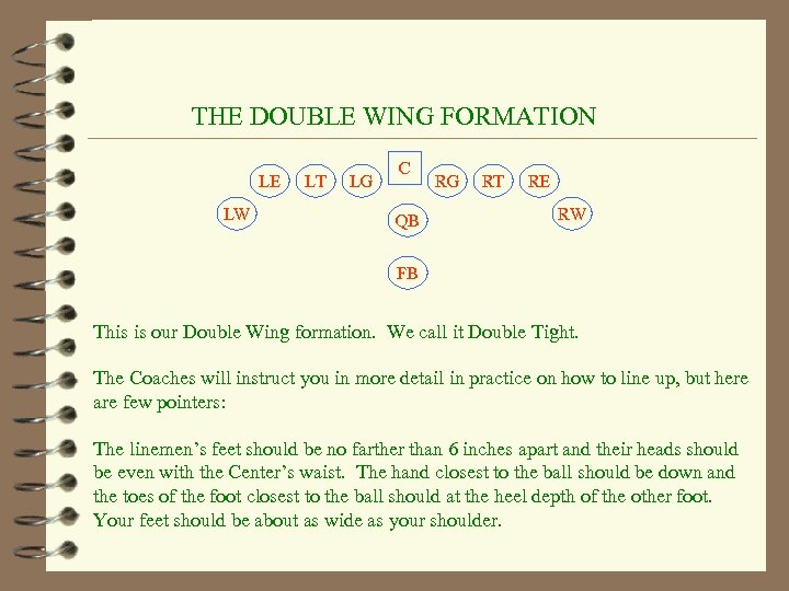 THE DOUBLE WING FORMATION LE LW LT LG C QB RG RT RE RW