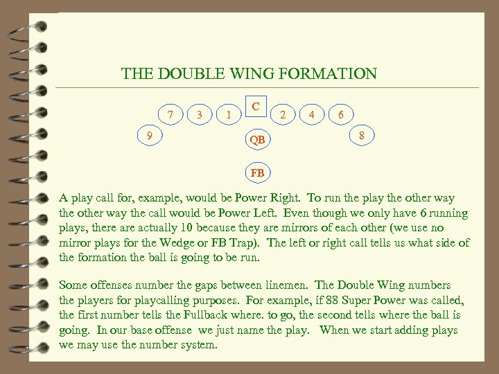 THE DOUBLE WING FORMATION 7 9 3 1 C QB 2 4 6 8