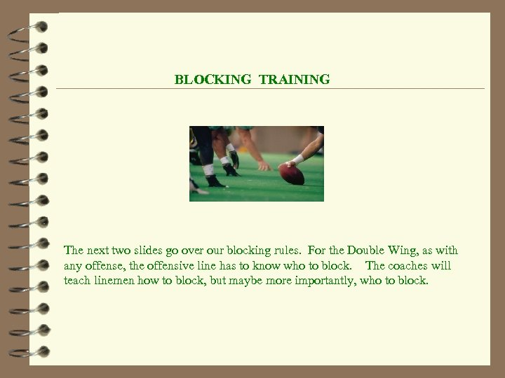 BLOCKING TRAINING The next two slides go over our blocking rules. For the Double