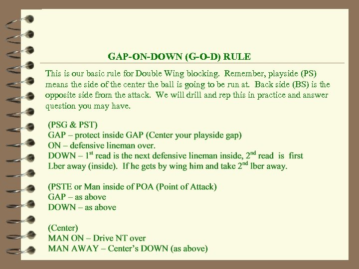 GAP-ON-DOWN (G-O-D) RULE This is our basic rule for Double Wing blocking. Remember, playside