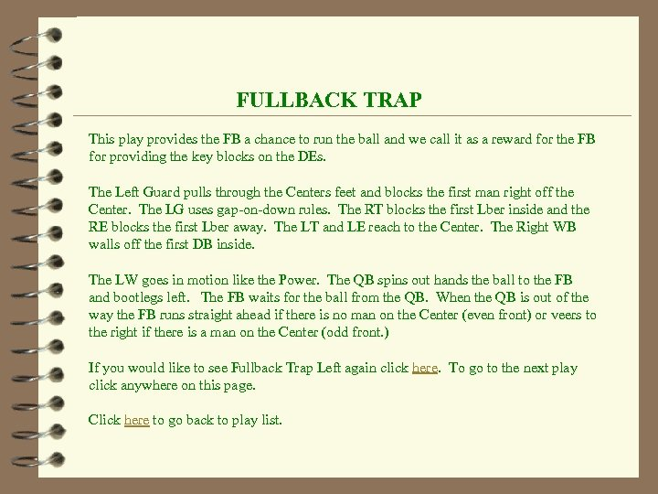 FULLBACK TRAP This play provides the FB a chance to run the ball and