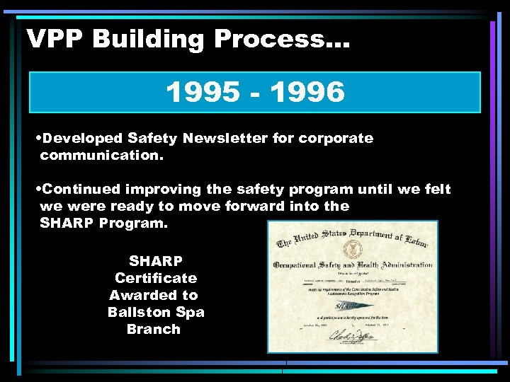 VPP Building Process. . . 1995 - 1996 • Developed Safety Newsletter for corporate