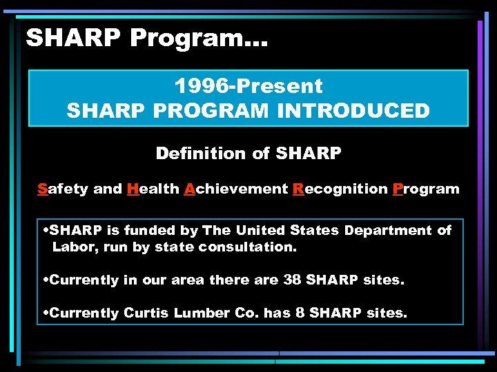 SHARP Program. . . 1996 -Present SHARP PROGRAM INTRODUCED Definition of SHARP Safety and