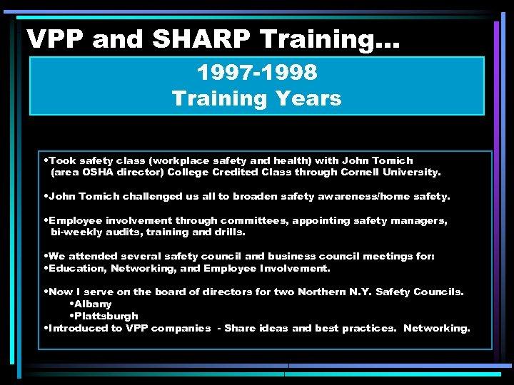VPP and SHARP Training. . . 1997 -1998 Training Years • Took safety class