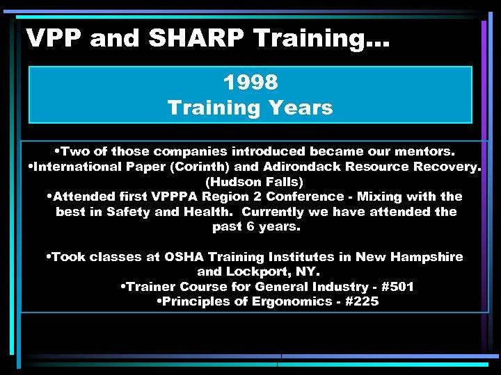 VPP and SHARP Training. . . 1998 Training Years • Two of those companies