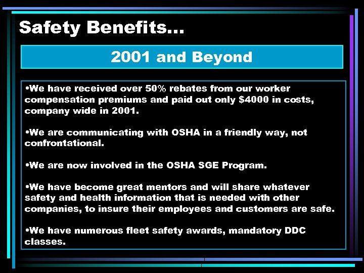 Safety Benefits. . . 2001 and Beyond • We have received over 50% rebates