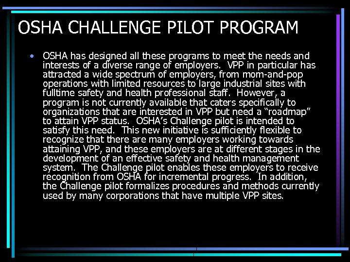 OSHA CHALLENGE PILOT PROGRAM • OSHA has designed all these programs to meet the