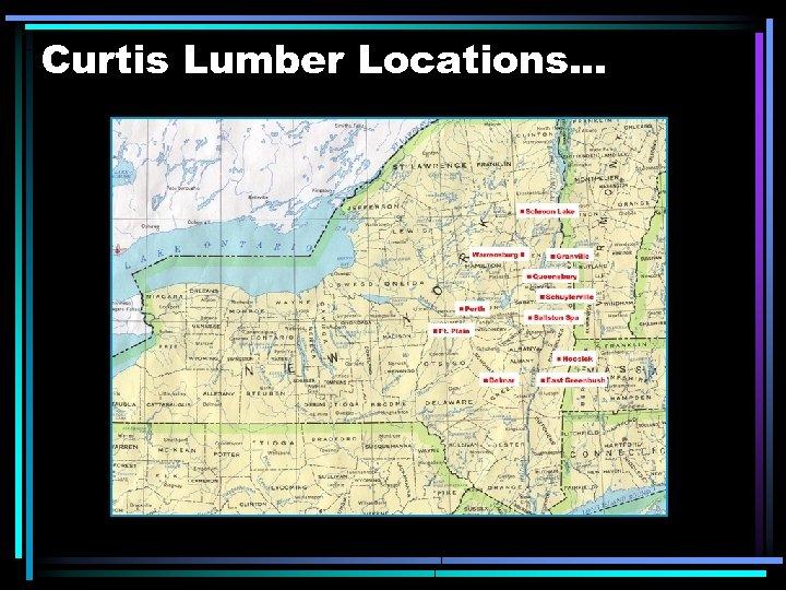 Curtis Lumber Locations. . .