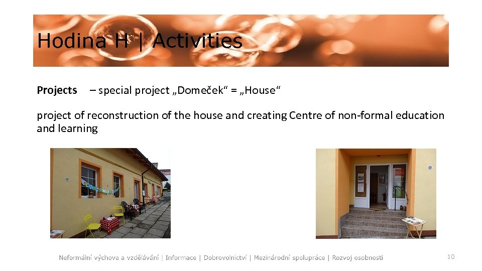 """Hodina H   Activities Projects – special project """"Domeček"""" = """"House"""" project of reconstruction"""