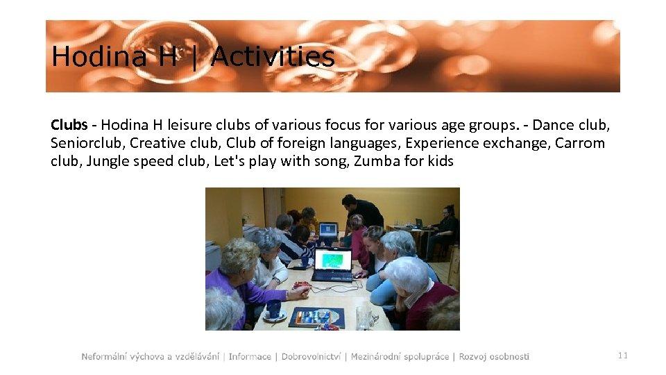 Hodina H   Activities Clubs - Hodina H leisure clubs of various focus for
