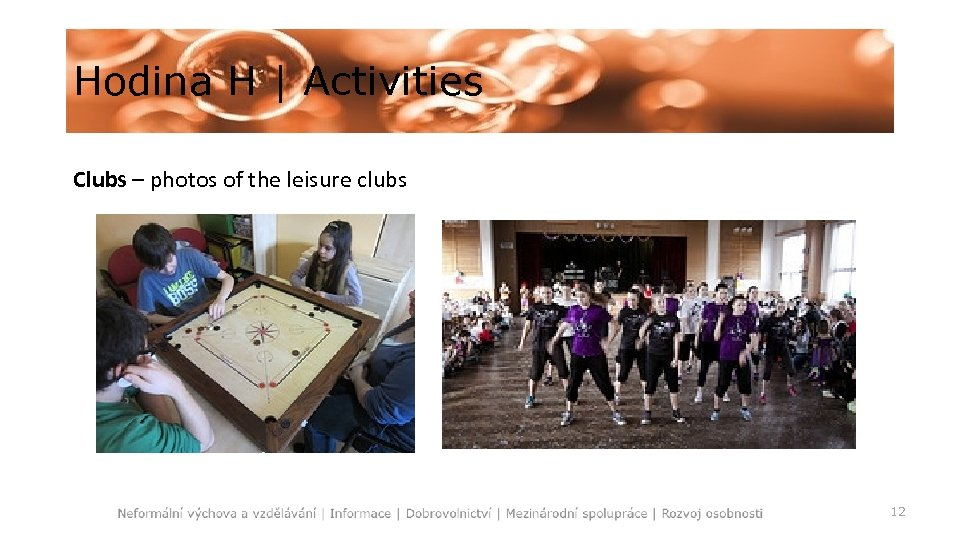 Hodina H   Activities Clubs – photos of the leisure clubs 12