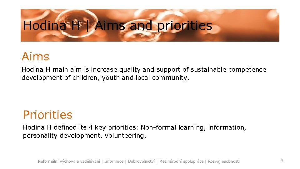 Hodina H   Aims and priorities Aims Hodina H main aim is increase quality