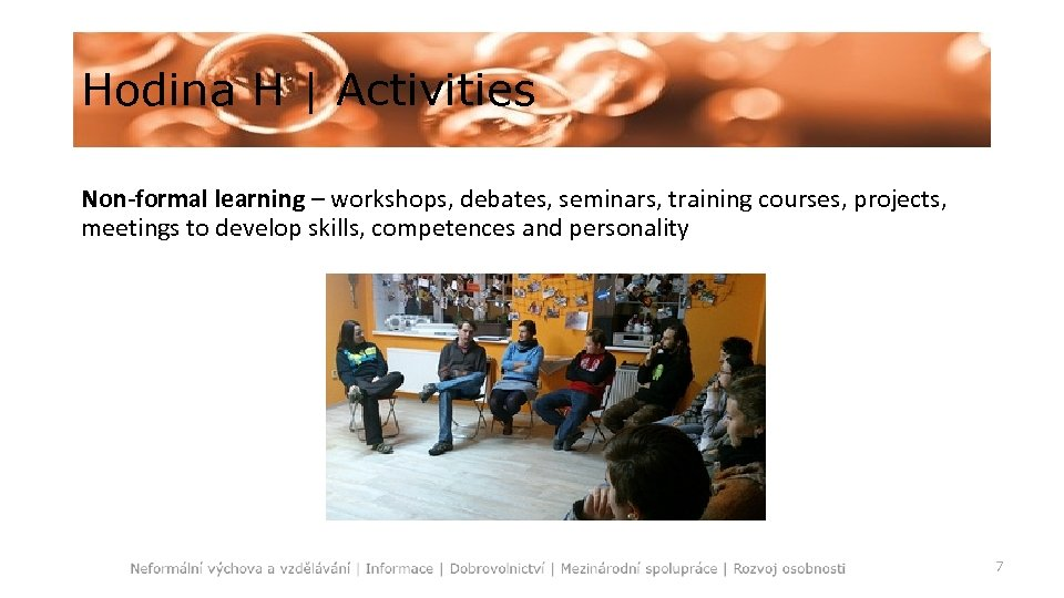 Hodina H   Activities Non-formal learning – workshops, debates, seminars, training courses, projects, meetings