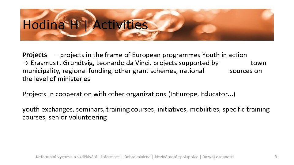 Hodina H   Activities Projects – projects in the frame of European programmes Youth